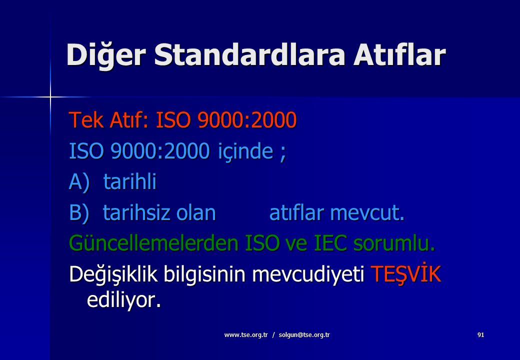 www.tse.org.tr / solgun@tse.org.tr90 2. Atıf Yapılan Standard ve/veya dokümanlar Bu standardda tarih belirtilerek veya belirtilmeksizin diğer standard
