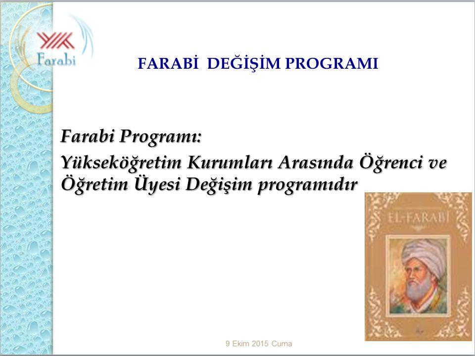 Farabi Programı: Yükseköğretim Kurumları Arasında Öğrenci ve Öğretim Üyesi Değişim programıdır FARABİ DEĞİŞİM PROGRAMI