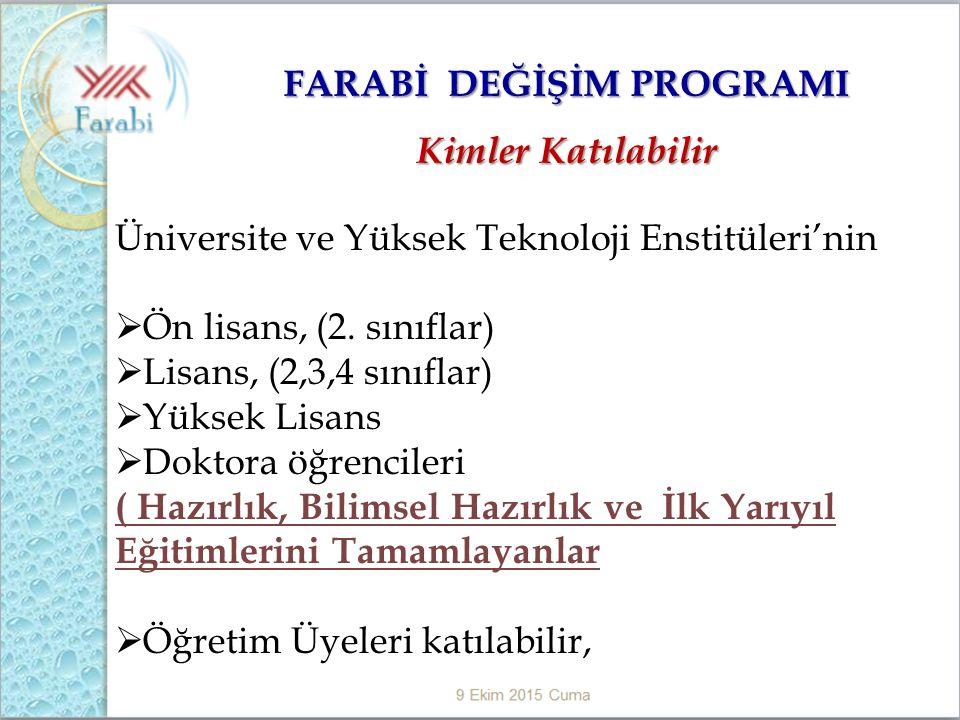 FARABİ DEĞİŞİM PROGRAMI Kimler Katılabilir Üniversite ve Yüksek Teknoloji Enstitüleri'nin  Ön lisans, (2.