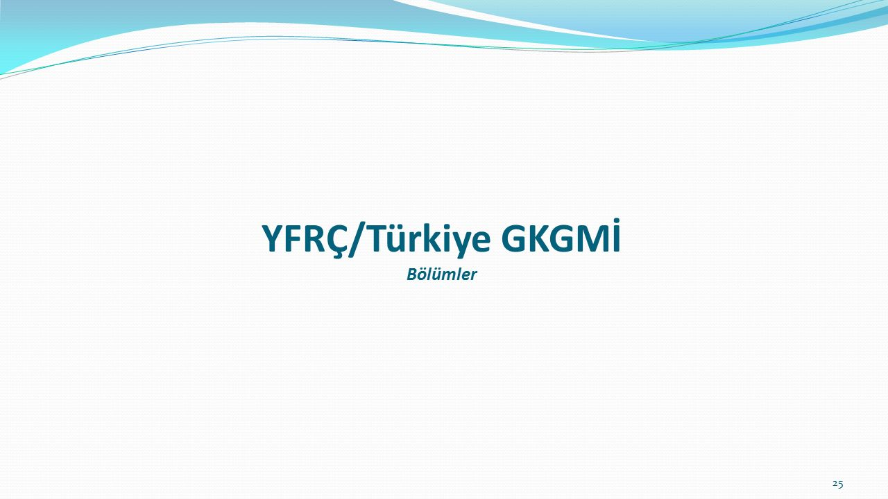 YFRÇ/Türkiye GKGMİ Bölümler 25