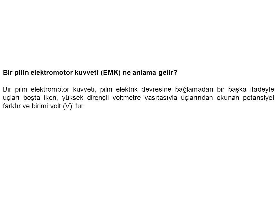 Bir pilin elektromotor kuvveti (EMK) ne anlama gelir.
