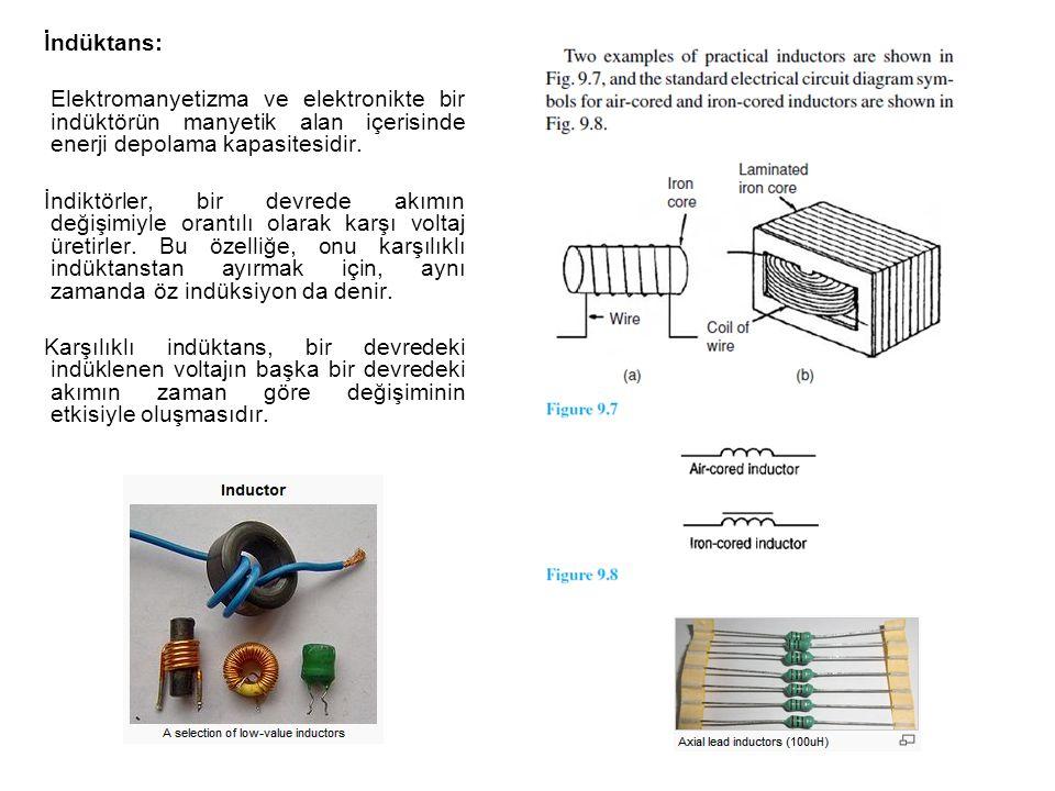 İndüktans: Elektromanyetizma ve elektronikte bir indüktörün manyetik alan içerisinde enerji depolama kapasitesidir. İndiktörler, bir devrede akımın de