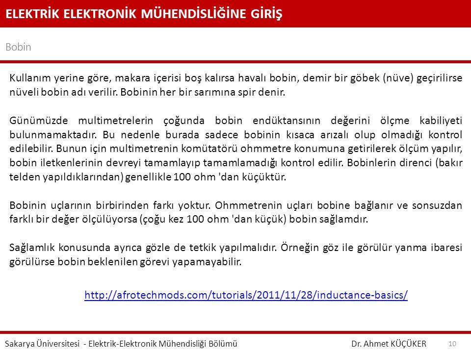 ELEKTRİK ELEKTRONİK MÜHENDİSLİĞİNE GİRİŞ Bobin Dr. Ahmet KÜÇÜKER Sakarya Üniversitesi - Elektrik-Elektronik Mühendisliği Bölümü 10 Kullanım yerine gör