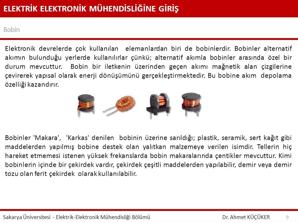 ELEKTRİK ELEKTRONİK MÜHENDİSLİĞİNE GİRİŞ Bobin Dr. Ahmet KÜÇÜKER Sakarya Üniversitesi - Elektrik-Elektronik Mühendisliği Bölümü 9 Elektronik devrelerd