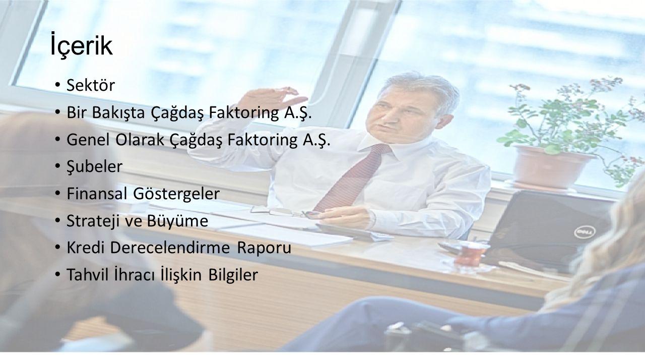 İçerik Sektör Bir Bakışta Çağdaş Faktoring A.Ş.Genel Olarak Çağdaş Faktoring A.Ş.