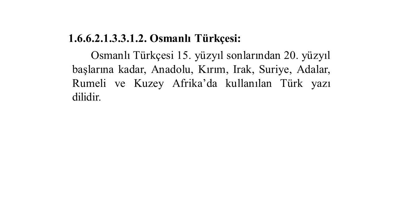 1.6.6.2.1.3.3.1.2. Osmanlı Türkçesi: Osmanlı Türkçesi 15.