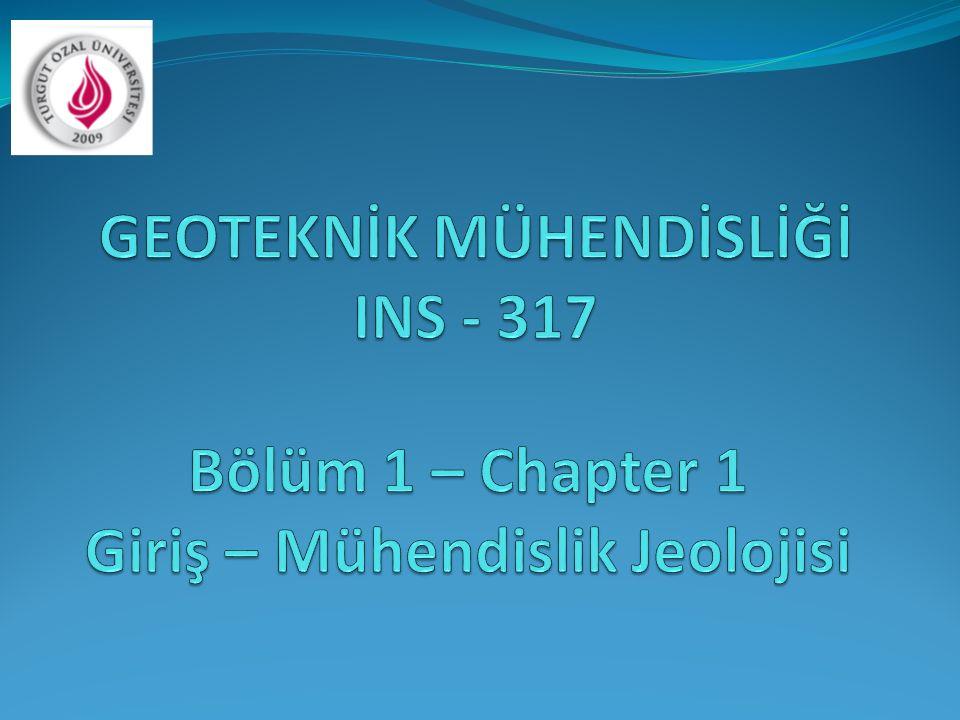 Faydalanilan Kaynaklar İNM 106 - İnşaat Mühendisleri için Jeoloji Yerkabuğunu oluşturan mineraller ve kayaç grupları Yrd.Doç.Dr.