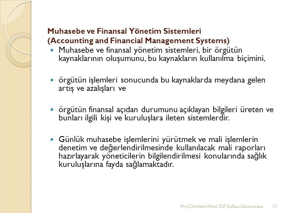 Muhasebe ve Finansal Yönetim Sistemleri (Accounting and Financial Management Systems) Muhasebe ve finansal yönetim sistemleri, bir örgütün kaynaklarının oluşumunu, bu kaynakların kullanılma biçimini, örgütün işlemleri sonucunda bu kaynaklarda meydana gelen artış ve azalışları ve örgütün finansal açıdan durumunu açıklayan bilgileri üreten ve bunları ilgili kişi ve kuruluşlara ileten sistemlerdir.