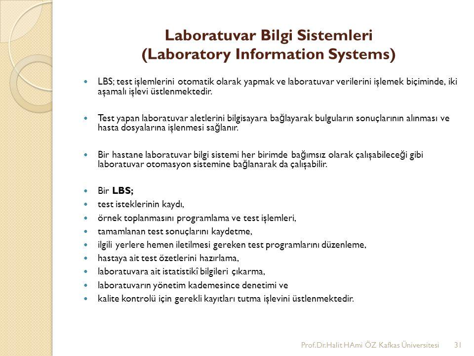 Laboratuvar Bilgi Sistemleri (Laboratory Information Systems) LBS; test işlemlerini otomatik olarak yapmak ve laboratuvar verilerini işlemek biçiminde