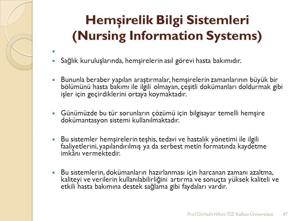 Hemşirelik Bilgi Sistemleri (Nursing Information Systems) Sa ğ lık kuruluşlarında, hemşirelerin asıl görevi hasta bakımıdır.
