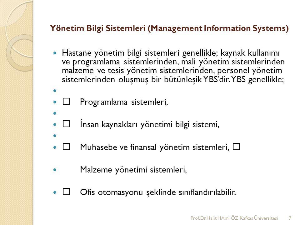 Yönetim Bilgi Sistemleri (Management Information Systems) Hastane yönetim bilgi sistemleri genellikle; kaynak kullanımı ve programlama sistemlerinden,