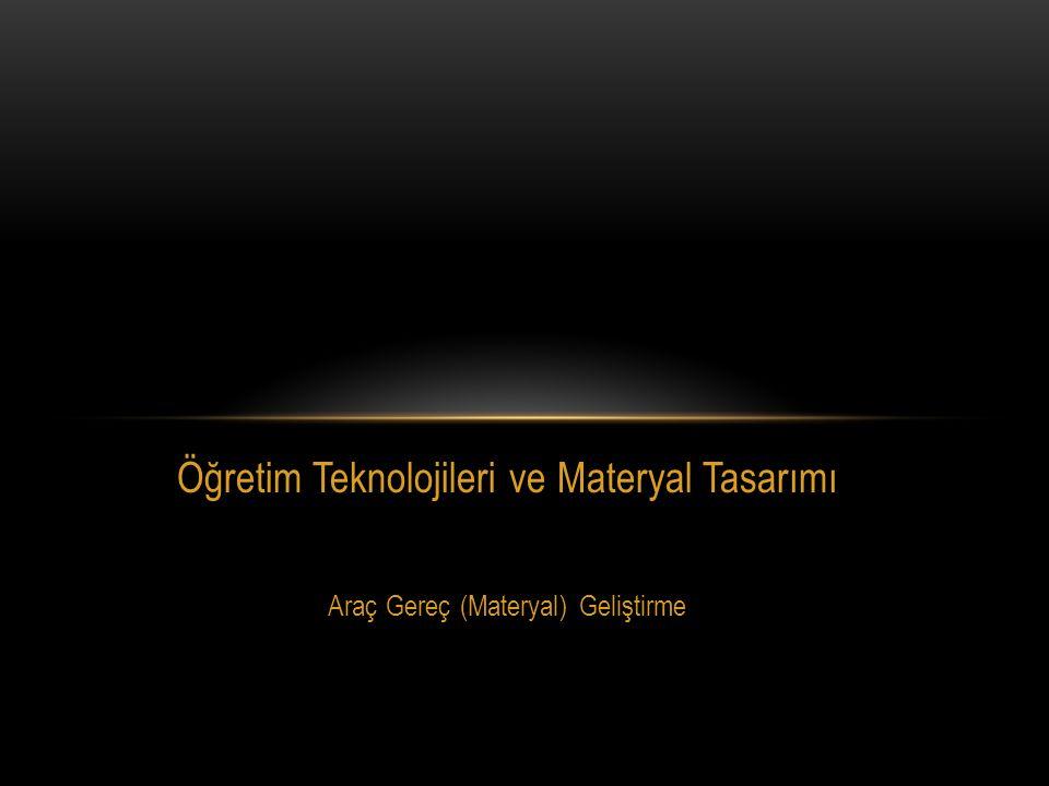 Öğretim Teknolojileri ve Materyal Tasarımı Araç Gereç (Materyal) Geliştirme