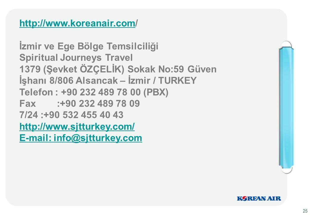 http://www.koreanair.comhttp://www.koreanair.com/ İzmir ve Ege Bölge Temsilciliği Spiritual Journeys Travel 1379 (Şevket ÖZÇELİK) Sokak No:59 Güven İş