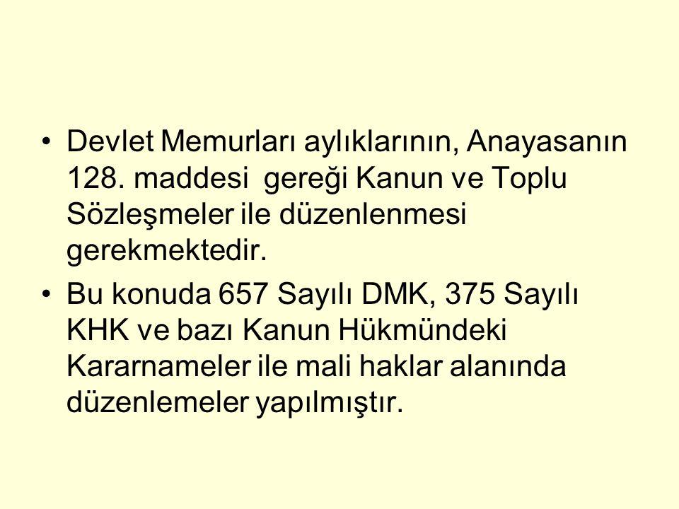Devlet Memurları aylıklarının, Anayasanın 128.