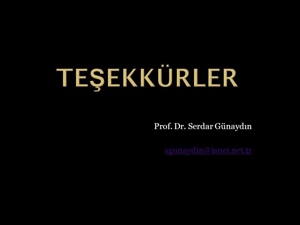 Prof. Dr. Serdar Günaydın sgunaydin@isnet.net.tr