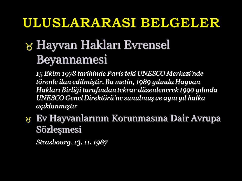  Hayvan Hakları Evrensel Beyannamesi 15 Ekim 1978 tarihinde Paris'teki UNESCO Merkezi'nde törenle ilan edilmiştir.