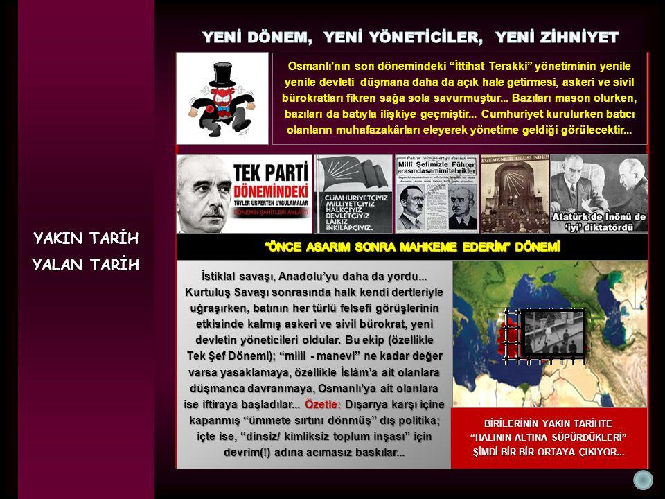 YAKIN TARİH YALAN TARİH İstiklal savaşı, Anadolu'yu daha da yordu... Kurtuluş Savaşı sonrasında halk kendi dertleriyle uğraşırken, batının her türlü f