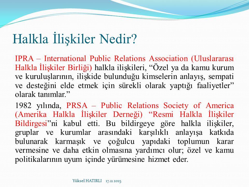 """Halkla İlişkiler Nedir? IPRA – International Public Relations Association (Uluslararası Halkla İlişkiler Birliği) halkla ilişkileri, """"Özel ya da kamu"""