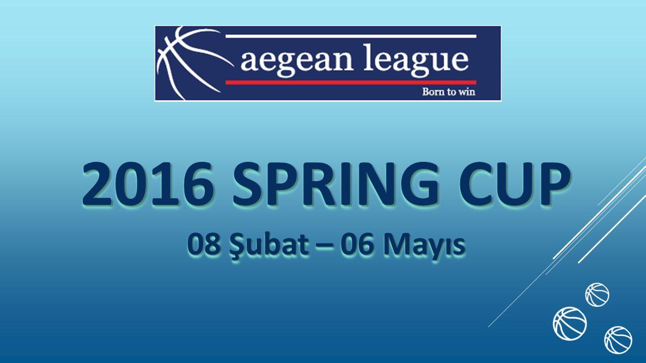 2016 SPRING CUP 08 Şubat – 06 Mayıs 2016 SPRING CUP 08 Şubat – 06 Mayıs