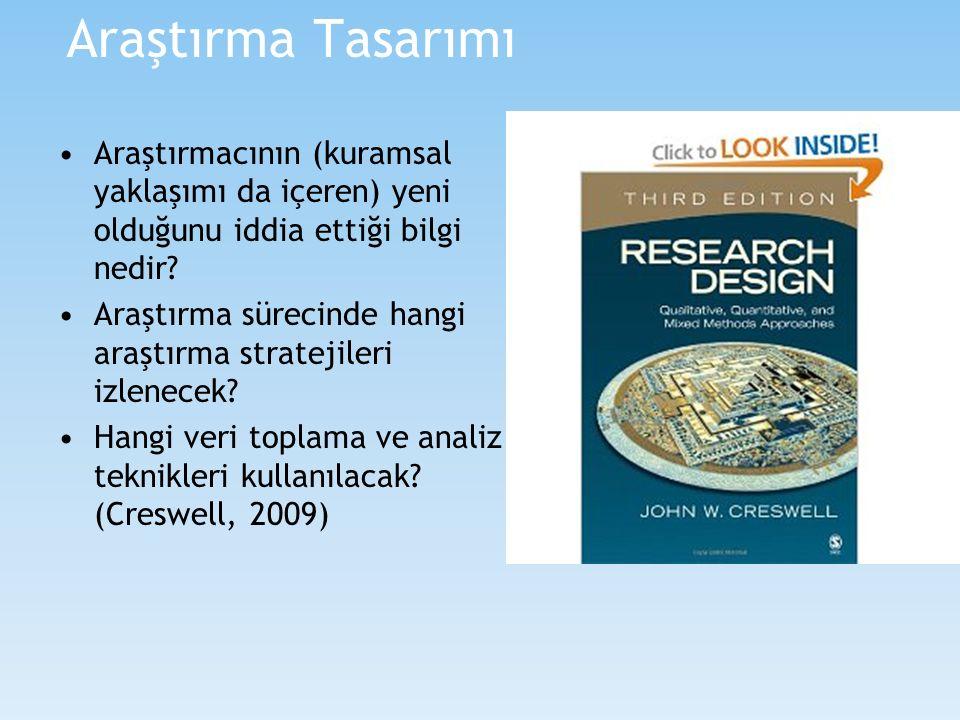 Araştırma Tasarımı Araştırmacının (kuramsal yaklaşımı da içeren) yeni olduğunu iddia ettiği bilgi nedir? Araştırma sürecinde hangi araştırma stratejil
