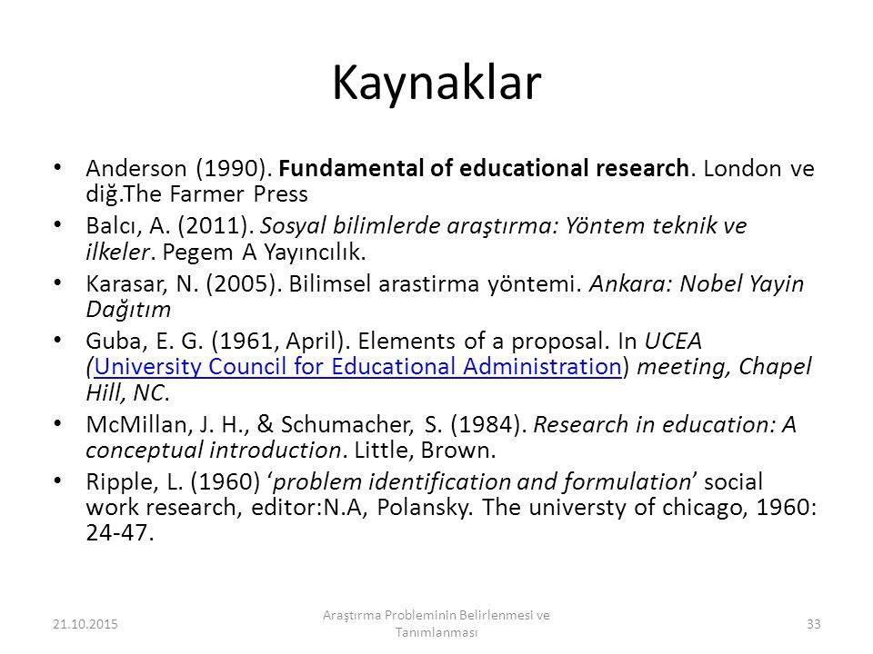 Kaynaklar Anderson (1990).Fundamental of educational research.