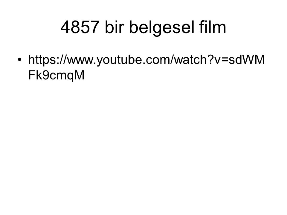 4857 bir belgesel film https://www.youtube.com/watch v=sdWM Fk9cmqM