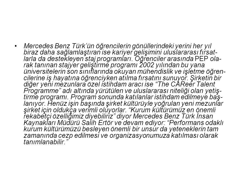 Mercedes Benz Türk'ün öğrencilerin gönüllerindeki yerini her yıl biraz daha sağlamlaştıran ise kariyer gelişimini uluslararası fırs