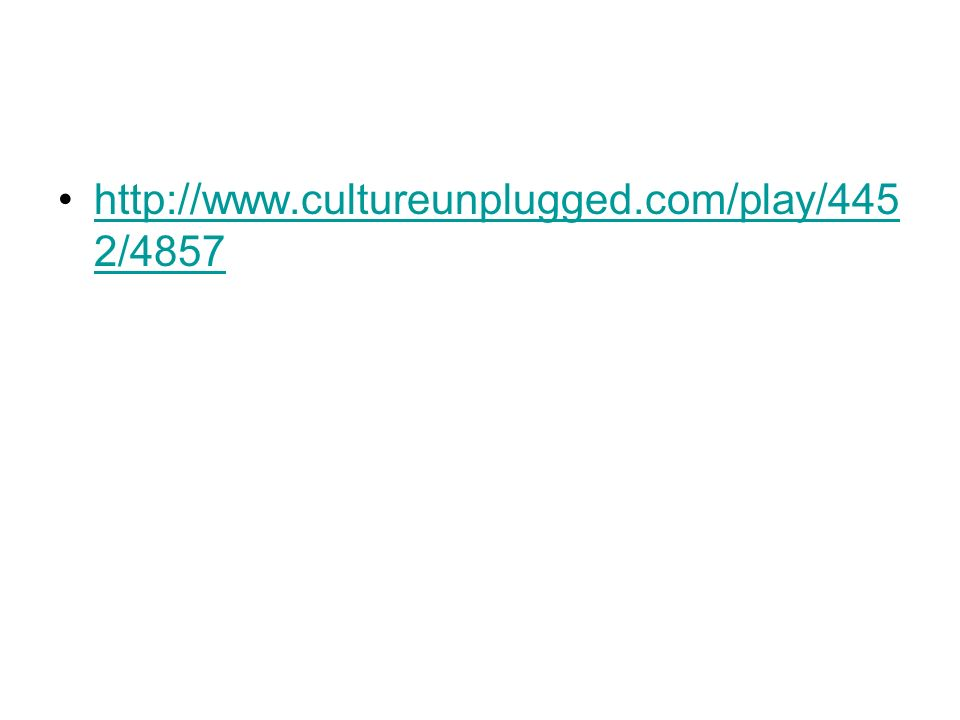 http://www.cultureunplugged.com/play/445 2/4857http://www.cultureunplugged.com/play/445 2/4857