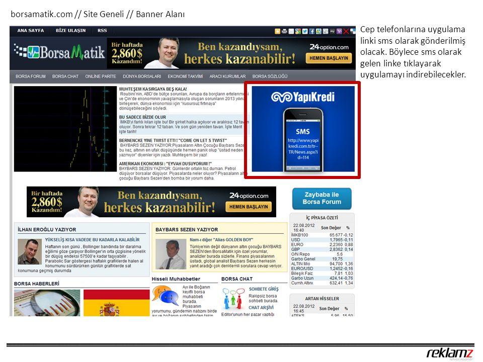 borsamatik.com // Site Geneli // Banner Alanı Cep telefonlarına uygulama linki sms olarak gönderilmiş olacak.