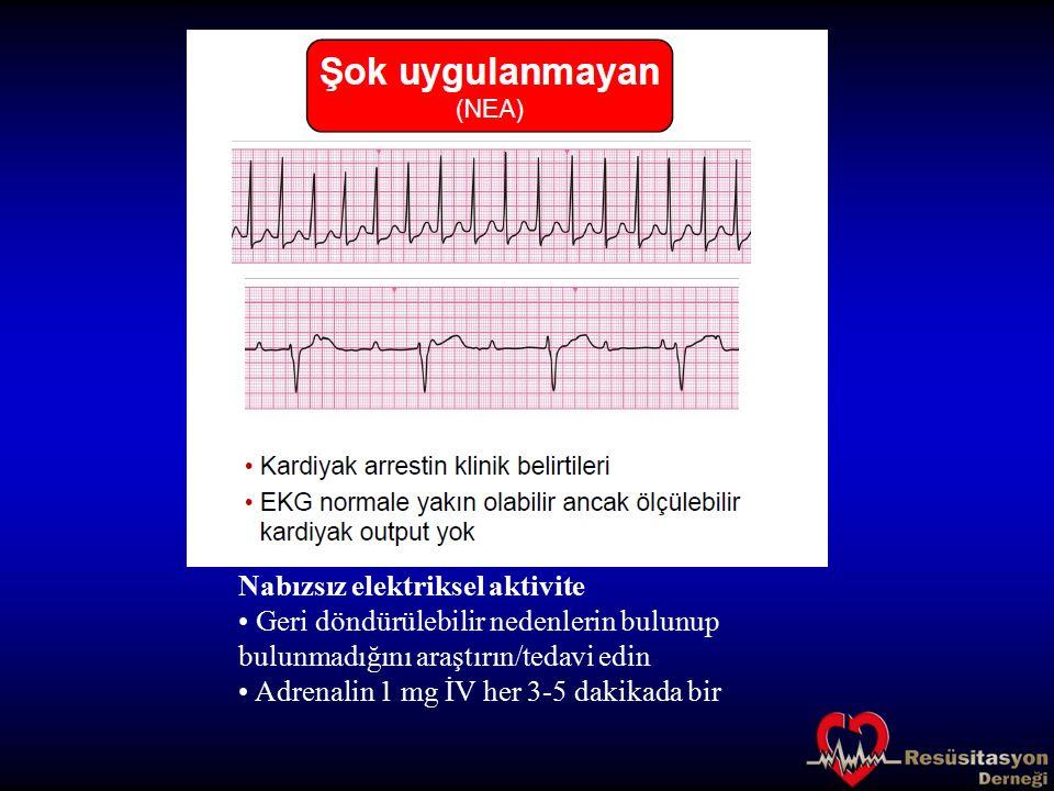 Nabızsız elektriksel aktivite Geri döndürülebilir nedenlerin bulunup bulunmadığını araştırın/tedavi edin Adrenalin 1 mg İV her 3-5 dakikada bir