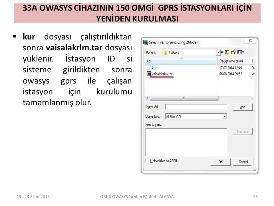 33A OWASYS CİHAZININ 150 OMGİ GPRS İSTASYONLARI İÇİN YENİDEN KURULMASI  kur dosyası çalıştırıldıktan sonra vaisalakrlm.tar dosyası yüklenir. İstasyon