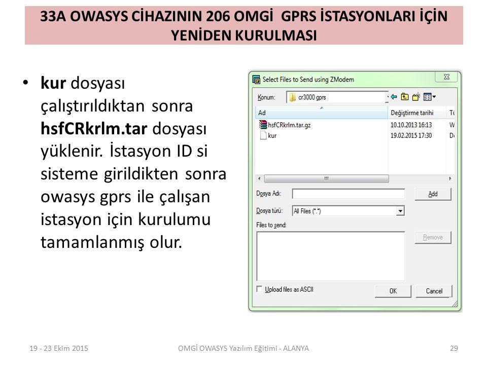 33A OWASYS CİHAZININ 206 OMGİ GPRS İSTASYONLARI İÇİN YENİDEN KURULMASI kur dosyası çalıştırıldıktan sonra hsfCRkrlm.tar dosyası yüklenir. İstasyon ID