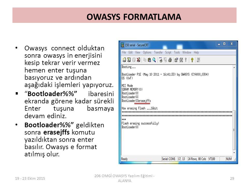 OWASYS FORMATLAMA Owasys connect olduktan sonra owasys in enerjisini kesip tekrar verir vermez hemen enter tuşuna basıyoruz ve ardından aşağıdaki işle