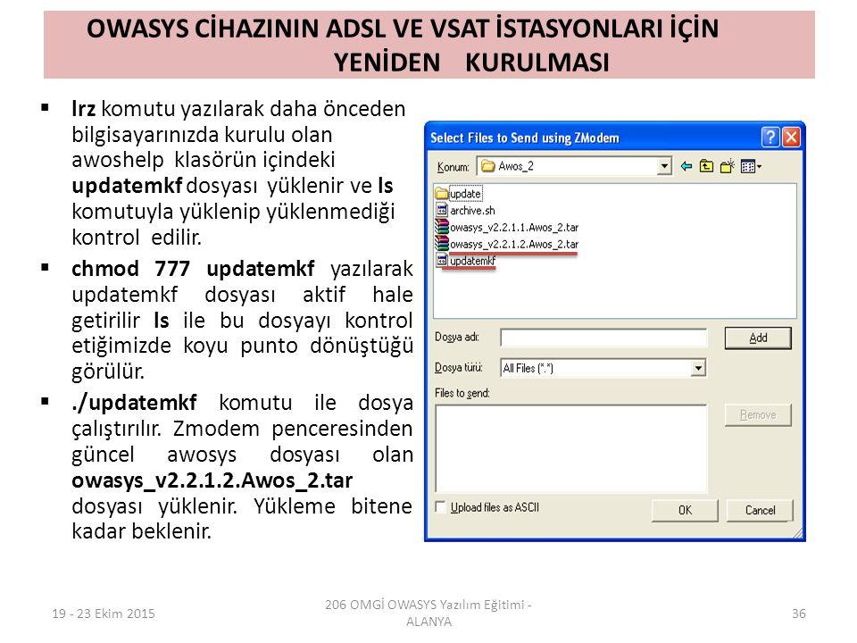 OWASYS CİHAZININ ADSL VE VSAT İSTASYONLARI İÇİN YENİDEN KURULMASI  lrz komutu yazılarak daha önceden bilgisayarınızda kurulu olan awoshelp klasörün içindeki updatemkf dosyası yüklenir ve ls komutuyla yüklenip yüklenmediği kontrol edilir.