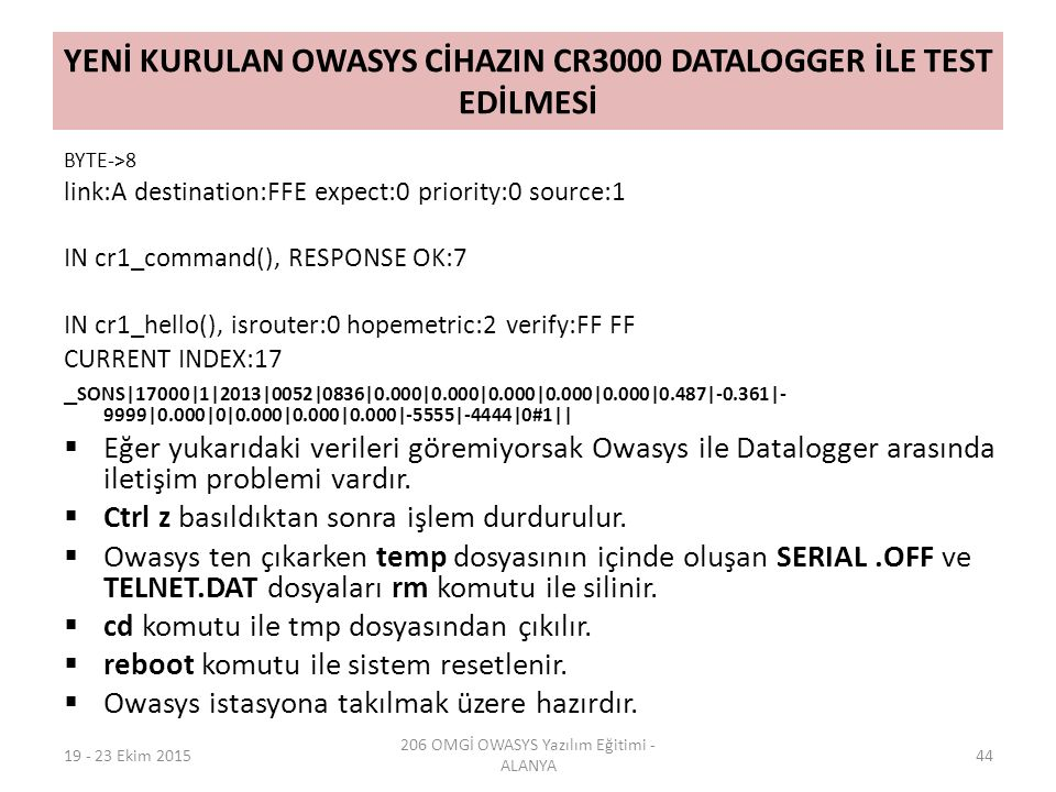 YENİ KURULAN OWASYS CİHAZIN CR3000 DATALOGGER İLE TEST EDİLMESİ BYTE->8 link:A destination:FFE expect:0 priority:0 source:1 IN cr1_command(), RESPONSE