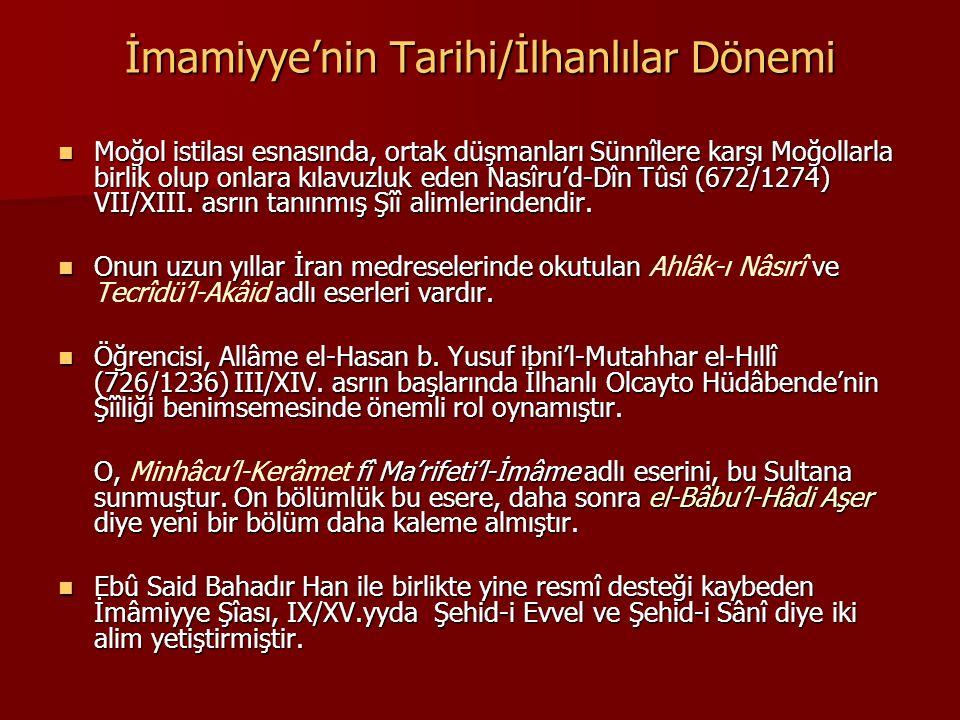 İmamiyye'nin Tarihi/İlhanlılar Dönemi Moğol istilası esnasında, ortak düşmanları Sünnîlere karşı Moğollarla birlik olup onlara kılavuzluk eden Nasîru'