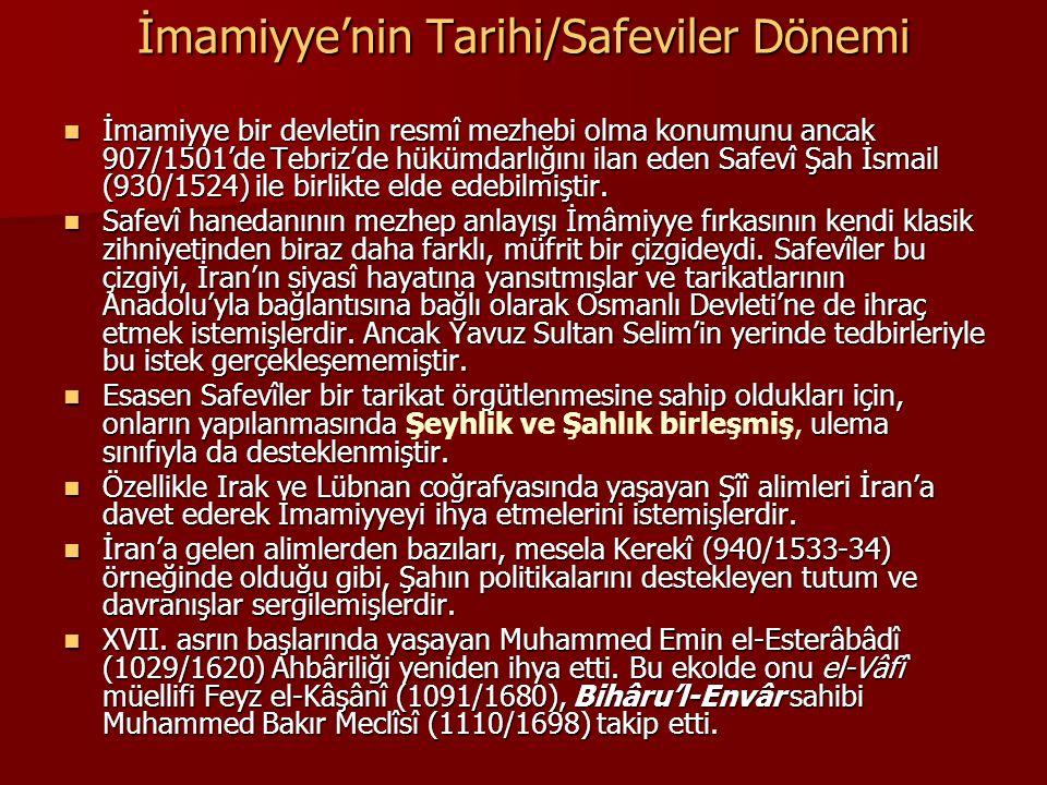 İmamiyye'nin Tarihi/Safeviler Dönemi İmamiyye bir devletin resmî mezhebi olma konumunu ancak 907/1501'de Tebriz'de hükümdarlığını ilan eden Safevî Şah