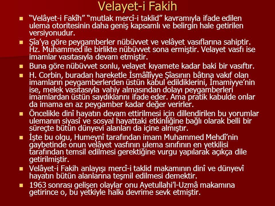 """Velayet-i Fakih """"Velâyet-i Fakîh"""" """"mutlak mercî-i taklid"""" kavramıyla ifade edilen ulema otoritesinin daha geniş kapsamlı ve belirgin hale getirilen ve"""