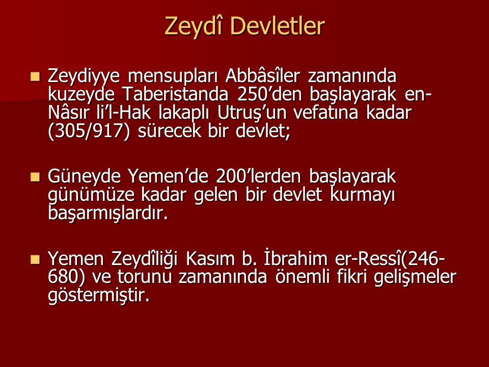 Zeydî Devletler Zeydiyye mensupları Abbâsîler zamanında kuzeyde Taberistanda 250'den başlayarak en- Nâsır li'l-Hak lakaplı Utruş'un vefatına kadar (30