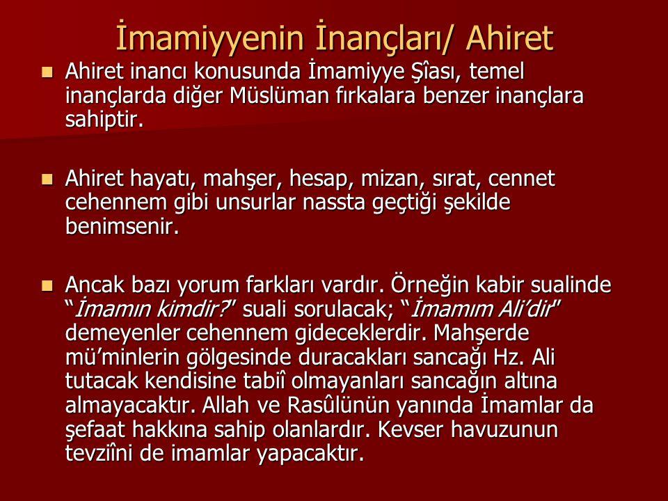İmamiyyenin İnançları/ Ahiret Ahiret inancı konusunda İmamiyye Şîası, temel inançlarda diğer Müslüman fırkalara benzer inançlara sahiptir. Ahiret inan