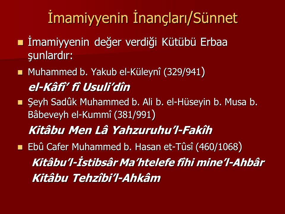 İmamiyyenin İnançları / Sünnet İmamiyyenin değer verdiği Kütübü Erbaa şunlardır: İmamiyyenin değer verdiği Kütübü Erbaa şunlardır: Muhammed b. Yakub e