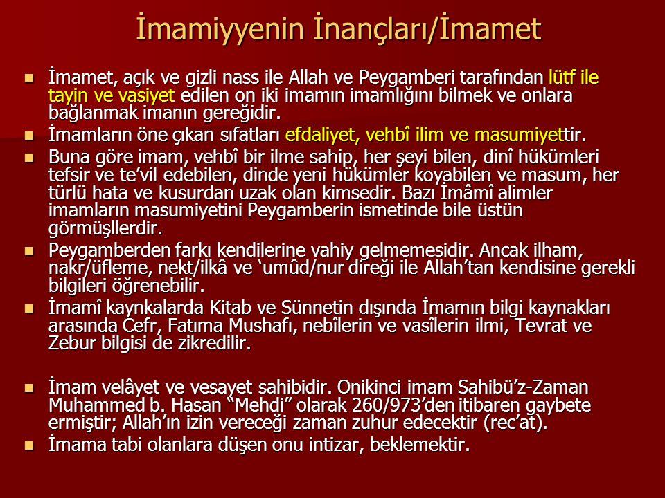 İmamiyyenin İnançları/İmamet İmamet, açık ve gizli nass ile Allah ve Peygamberi tarafından lütf ile tayin ve vasiyet edilen on iki imamın imamlığını b