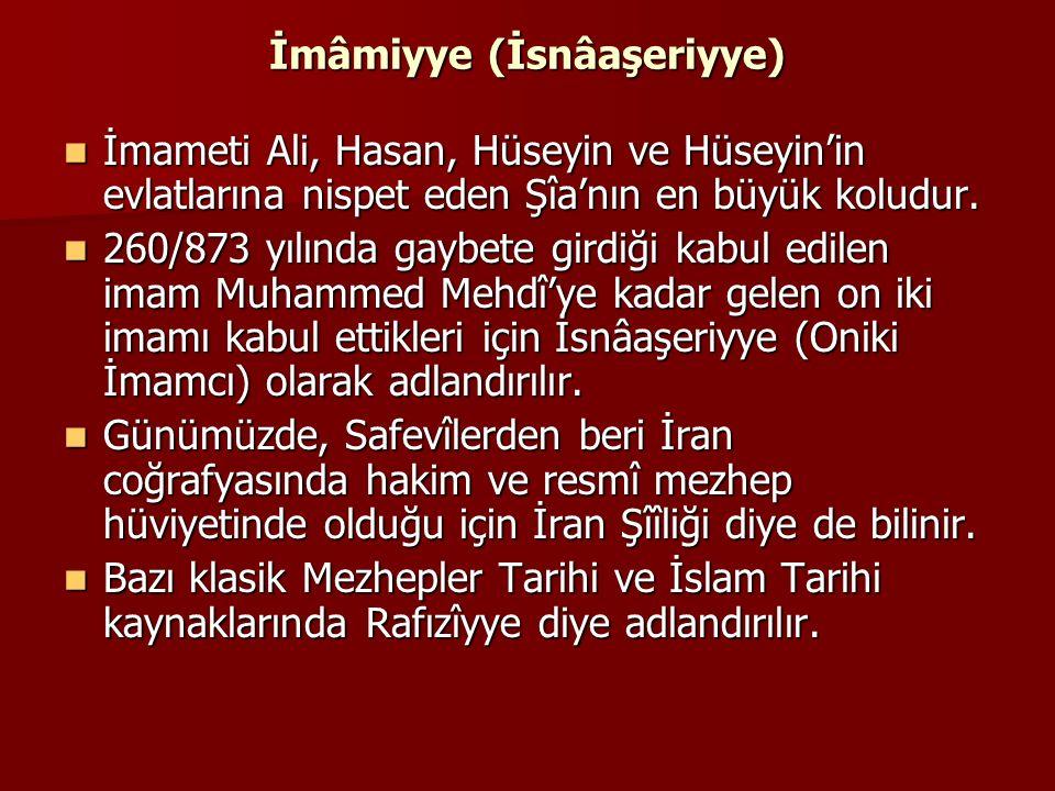 İmâmiyye (İsnâaşeriyye) İmameti Ali, Hasan, Hüseyin ve Hüseyin'in evlatlarına nispet eden Şîa'nın en büyük koludur. İmameti Ali, Hasan, Hüseyin ve Hüs