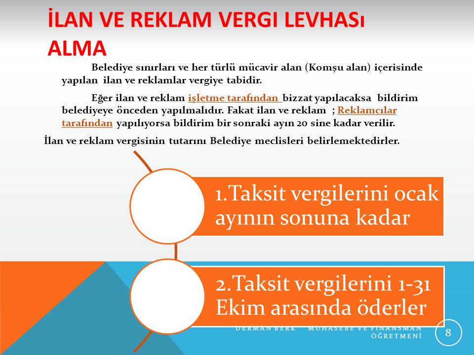 İLAN VE REKLAM VERGI LEVHASı ALMA Belediye sınırları ve her türlü mücavir alan (Komşu alan) içerisinde yapılan ilan ve reklamlar vergiye tabidir. Eğer