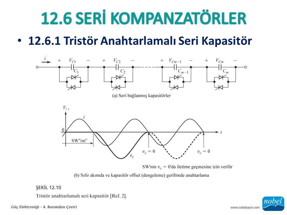 12.6.1 Tristör Anahtarlamalı Seri Kapasitör