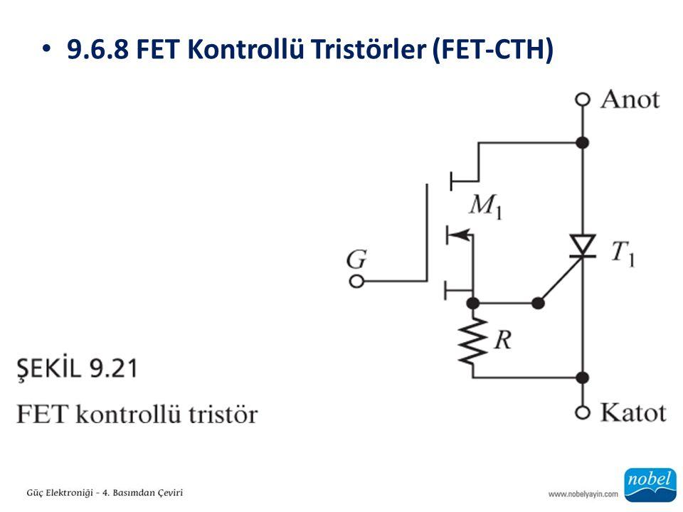 9.6.8 FET Kontrollü Tristörler (FET-CTH)