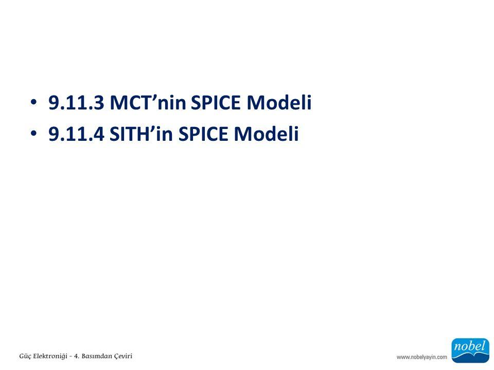 9.11.3 MCT'nin SPICE Modeli 9.11.4 SITH'in SPICE Modeli