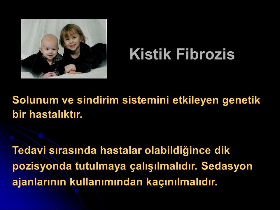 Kistik Fibrozis Solunum ve sindirim sistemini etkileyen genetik bir hastalıktır. Tedavi sırasında hastalar olabildiğince dik pozisyonda tutulmaya çalı