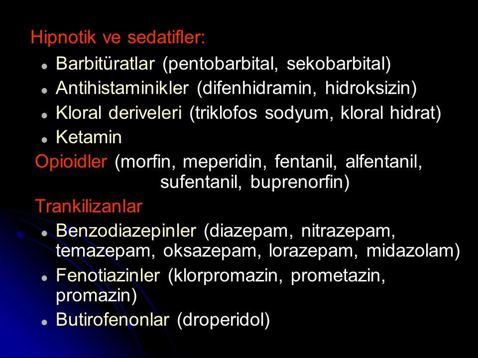 Hipnotik ve sedatifler: Hipnotik ve sedatifler: Barbitüratlar (pentobarbital, sekobarbital) Barbitüratlar (pentobarbital, sekobarbital) Aler (difenhid