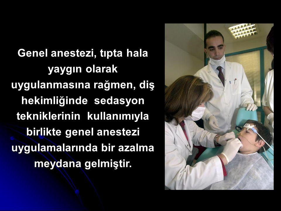 Genel anestezi, tıpta hala yaygın olarak uygulanmasına rağmen, diş hekimliğinde sedasyon tekniklerinin kullanımıyla birlikte genel anestezi uygulamala